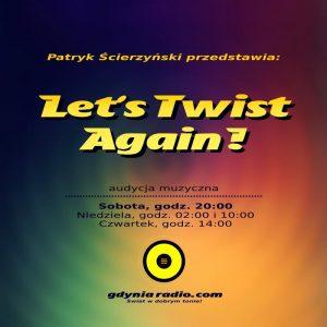 Gdynia Radio - Lets Twist Again - 2018 -2- Patryk Scierzynski