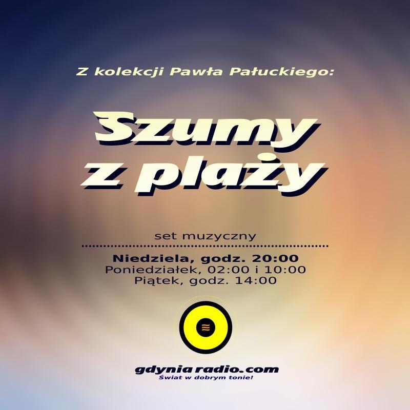 Gdynia Radio - Szumy z Plaży - 2018 -2- Paweł Pałucki