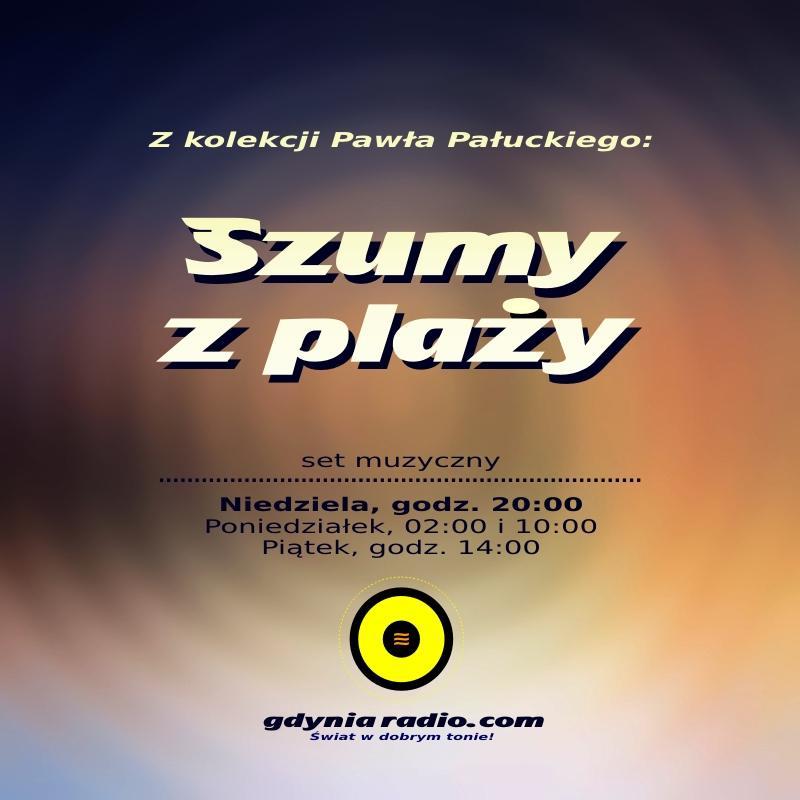 Gdynia Radio - Szumy z Plaży - 2019 -2- Paweł Pałucki