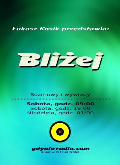 Gdynia Radio - Blizej - 2018 -3- Lukasz Kosik