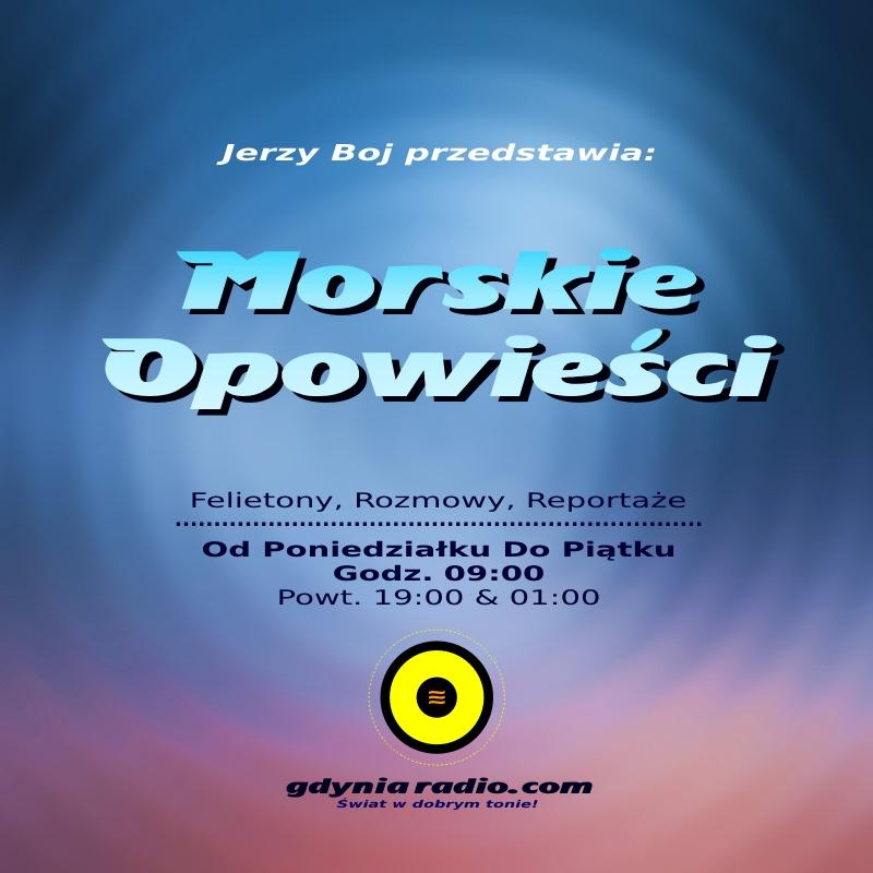 Gdynia Radio - Morskie Opowiesci -2018 -2- Jerzy Boj