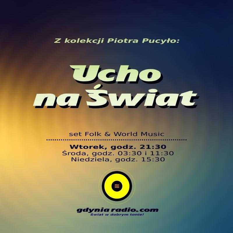 Gdynia Radio - Ucho na Swiat - 2018 -2- Piotr Pucylo