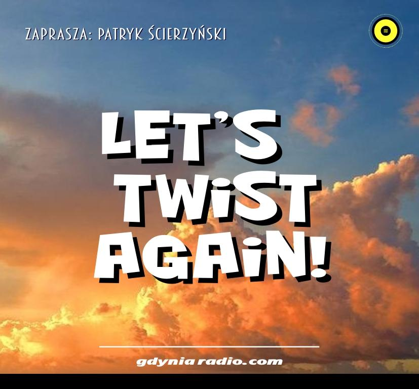 Gdynia Radio -2020- Lets Twist Again - Patryk Scierzynski