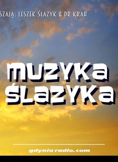 Gdynia Radio -2020- Muzyka Slazyka - Leszek Slazyk