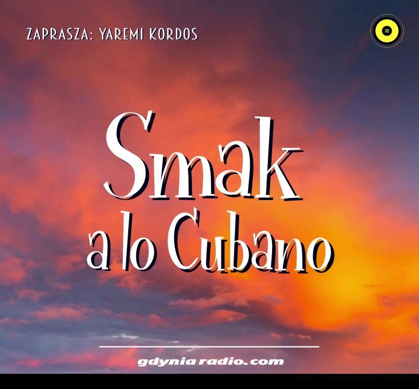 Gdynia Radio -2020- Smak a lo Cubano - Yaremi Kordos