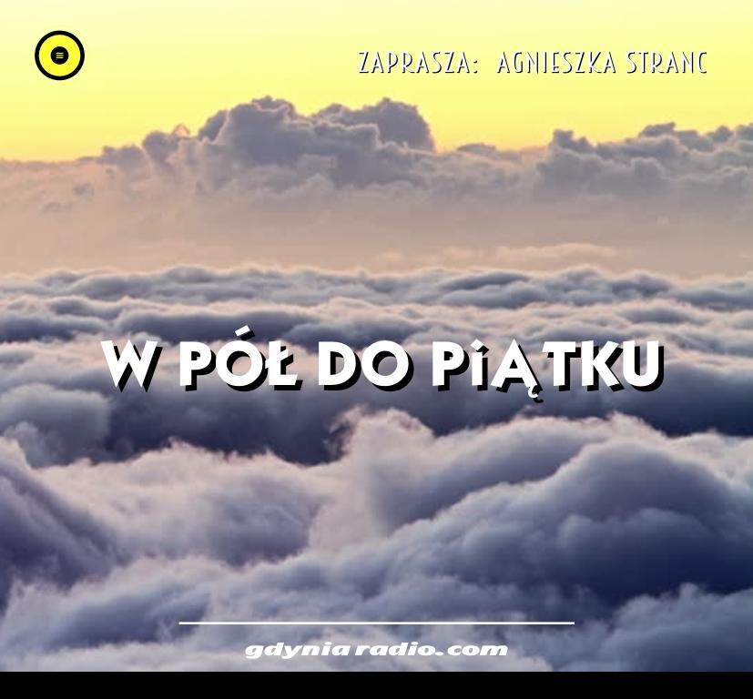 Gdynia Radio -2020- W Pol do Piatku - Agnieszka Stranc
