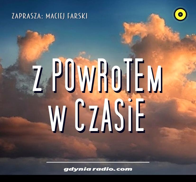 Gdynia Radio -2020- Z powrotem w czasie - Maciej Farski