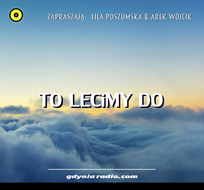 Gdynia Radio -2020- To lecimy do - Lila Poszumska Arek Wojcik
