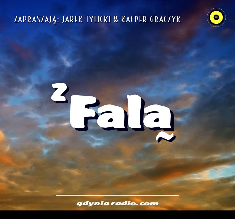 Gdynia Radio -2020- Z Fala - Jarek Tylicki Kacper Graczyk