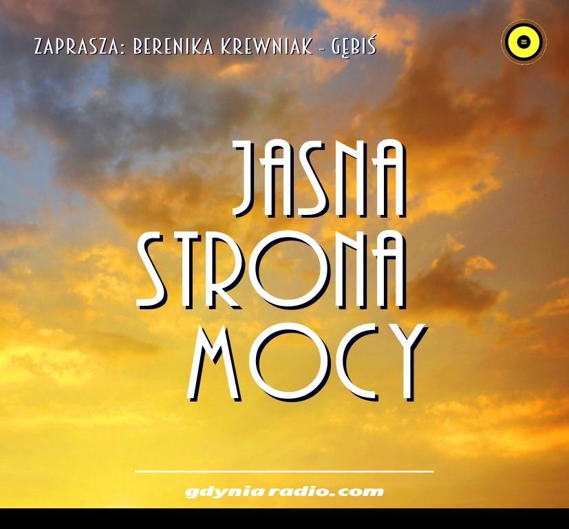 Gdynia Radio -2020- Jasna Strona Mocy - Berenika Krewniak
