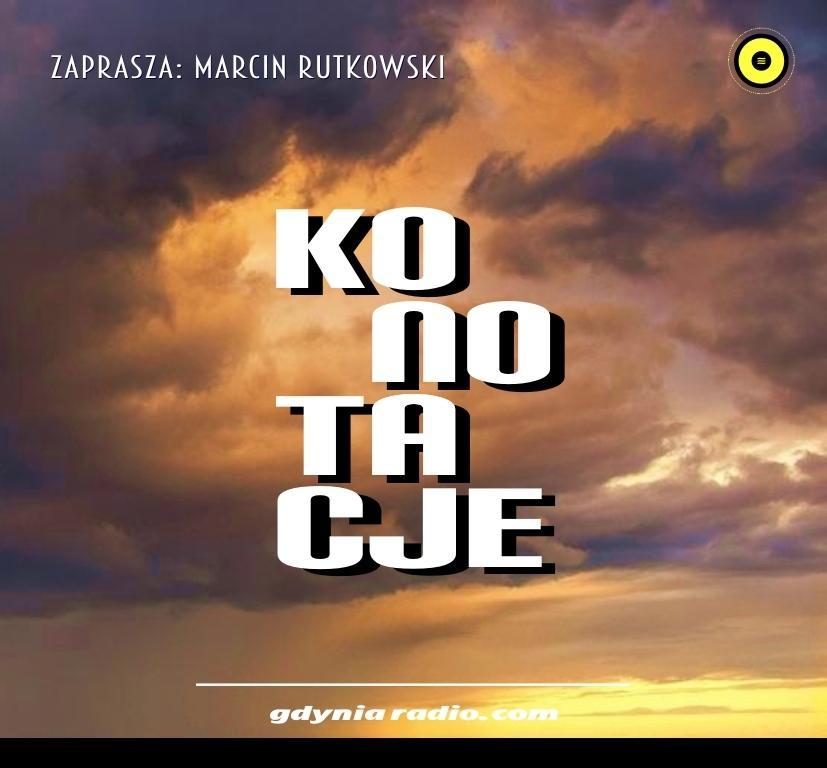 Gdynia Radio -2020- Konotacje - Marcin Rutkowski a