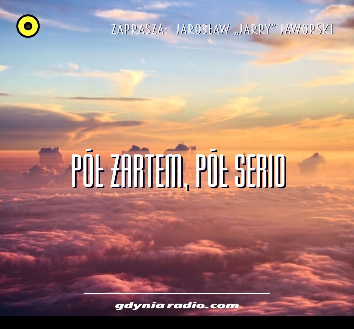Gdynia Radio -2021- Pol Zartem Pol serio - Jaroslaw Jarry Jaworski