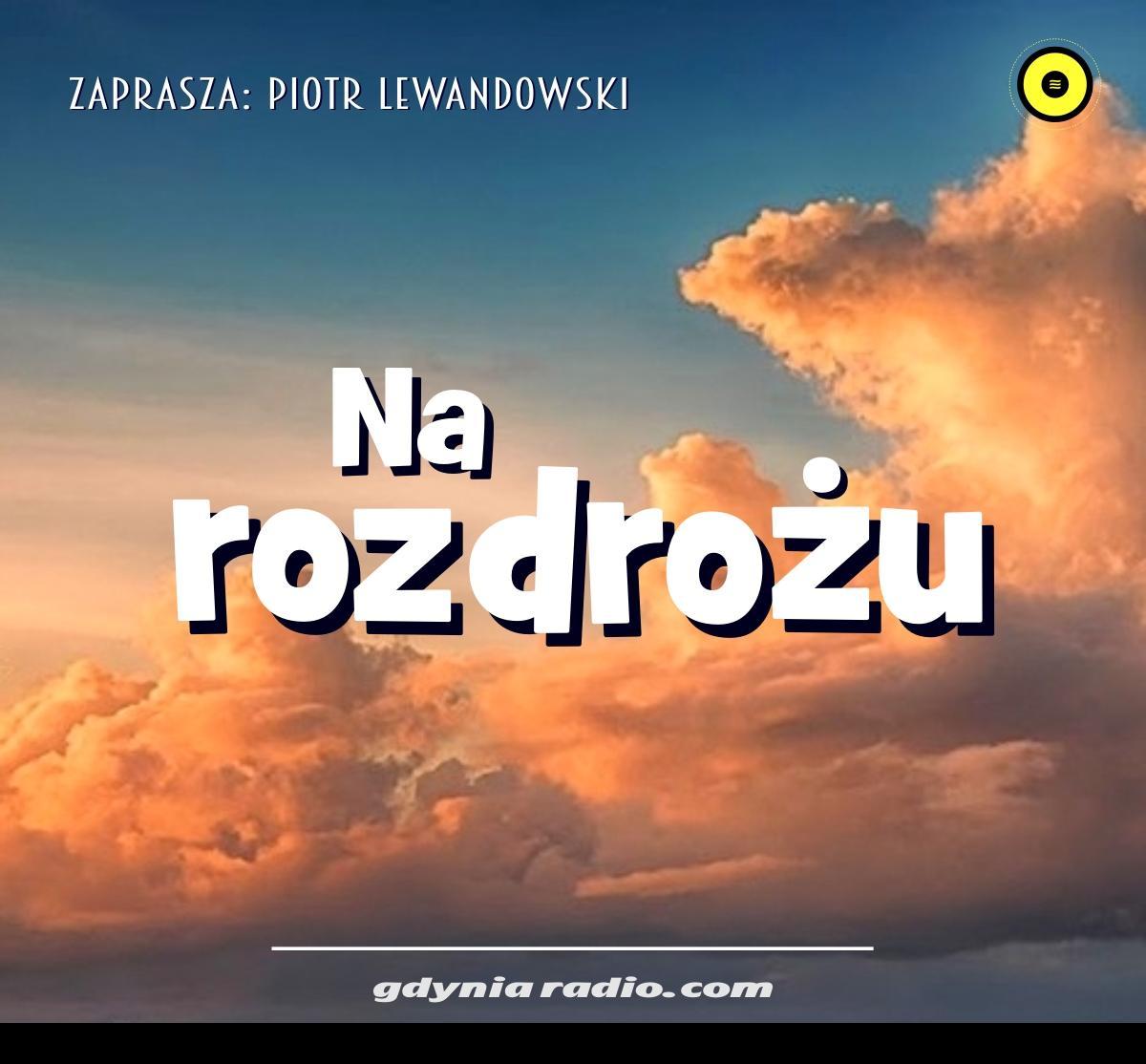 Gdynia Radio -2021- Na Rozdrozu - Piotr Lewandowski